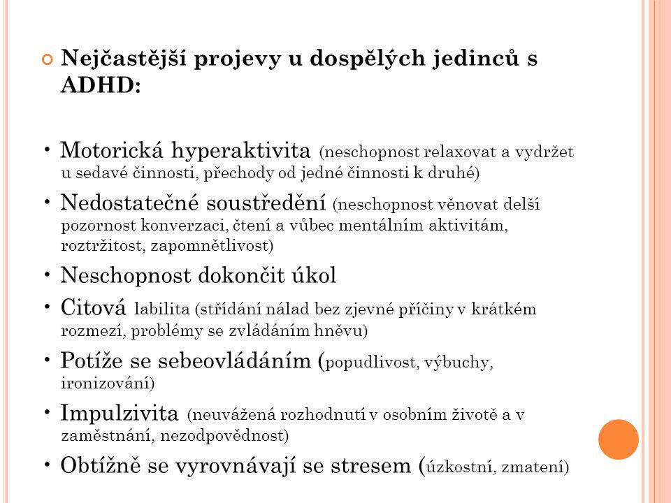 Nejčastější projevy u dospělých jedinců s ADHD: