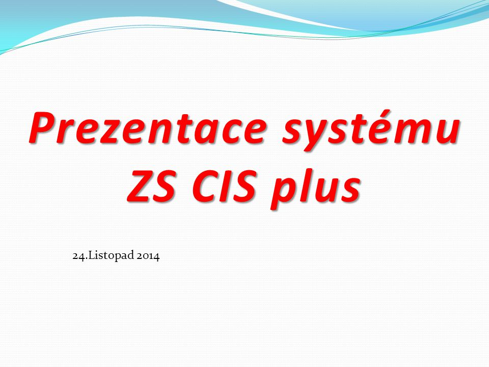 Prezentace systému ZS CIS plus