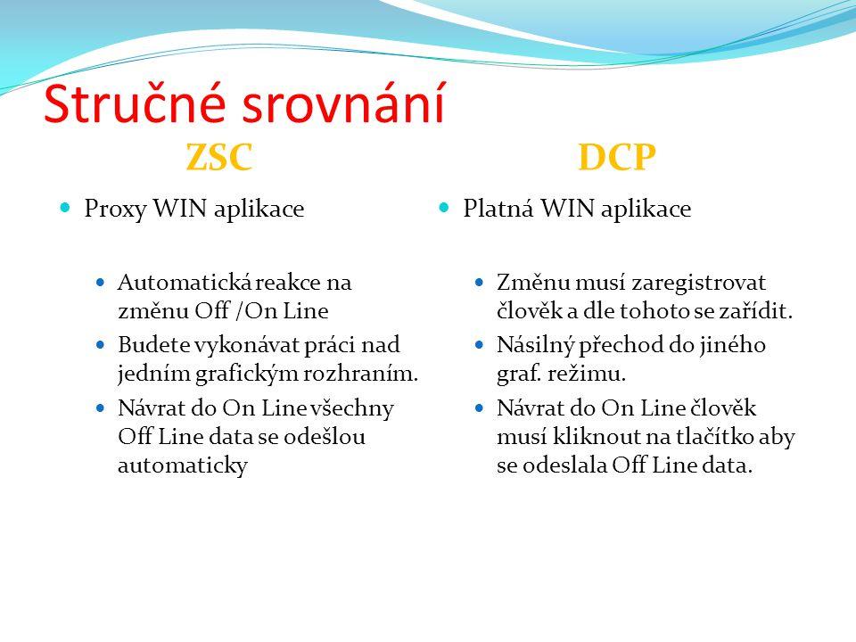 Stručné srovnání ZSC DCP Proxy WIN aplikace Platná WIN aplikace