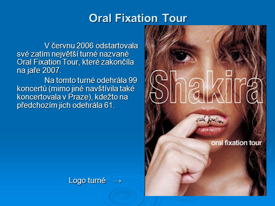 Oral Fixation Tour V červnu 2006 odstartovala své zatím největší turné nazvané Oral Fixation Tour, které zakončíla na jaře 2007.