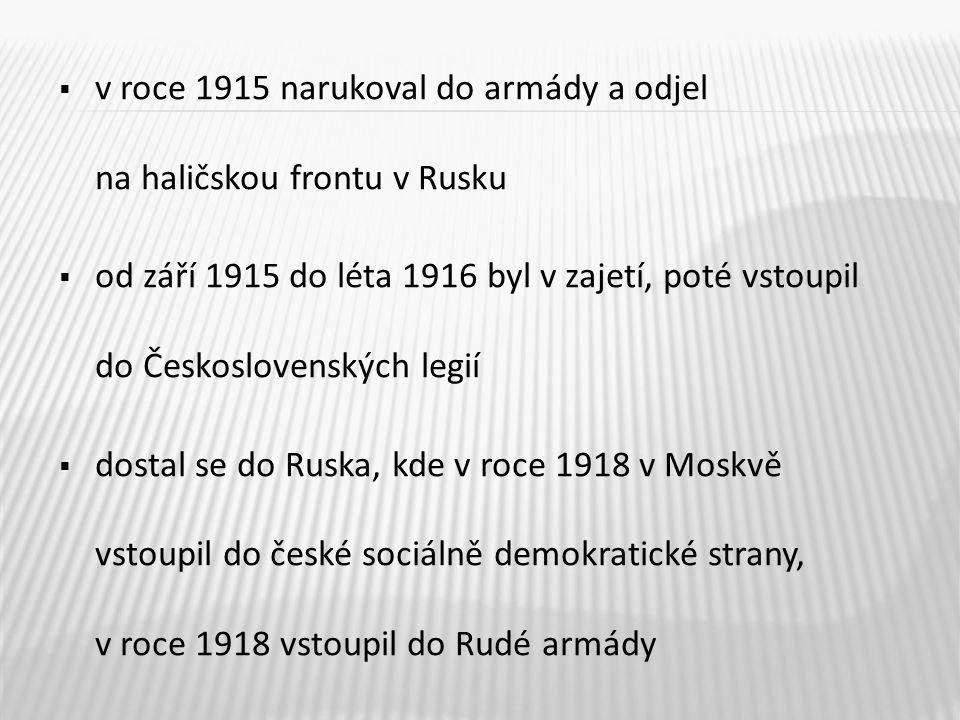 v roce 1915 narukoval do armády a odjel na haličskou frontu v Rusku
