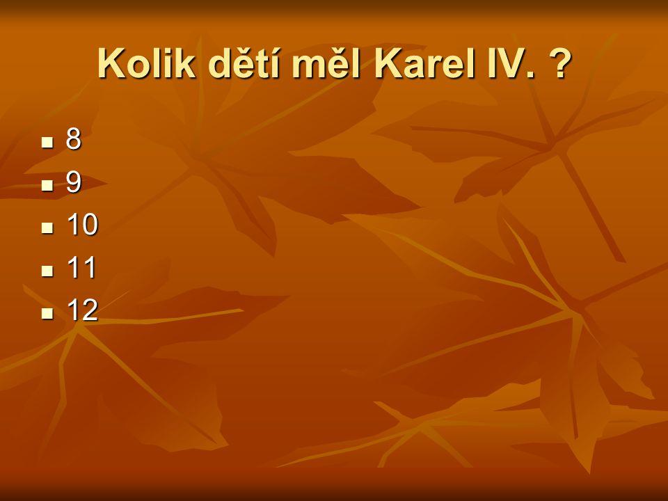 Kolik dětí měl Karel IV. 8 9 10 11 12