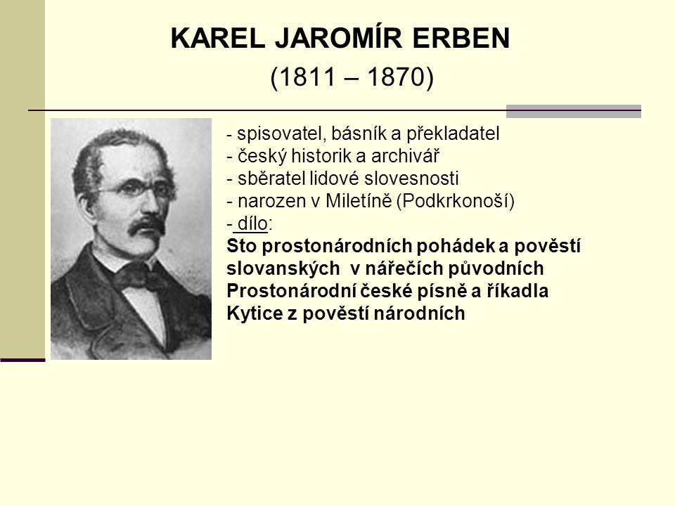 KAREL JAROMÍR ERBEN (1811 – 1870) český historik a archivář