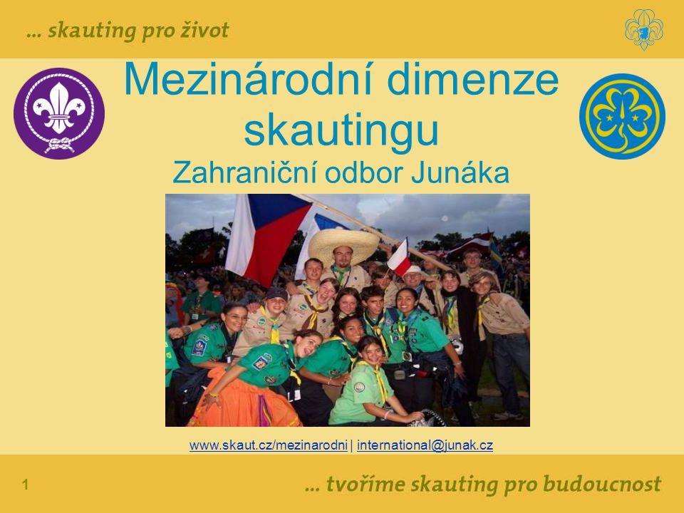 Mezinárodní dimenze skautingu Zahraniční odbor Junáka