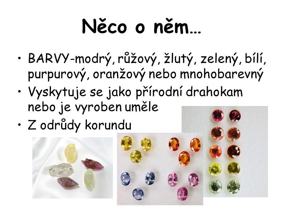 Něco o něm… BARVY-modrý, růžový, žlutý, zelený, bílí, purpurový, oranžový nebo mnohobarevný.