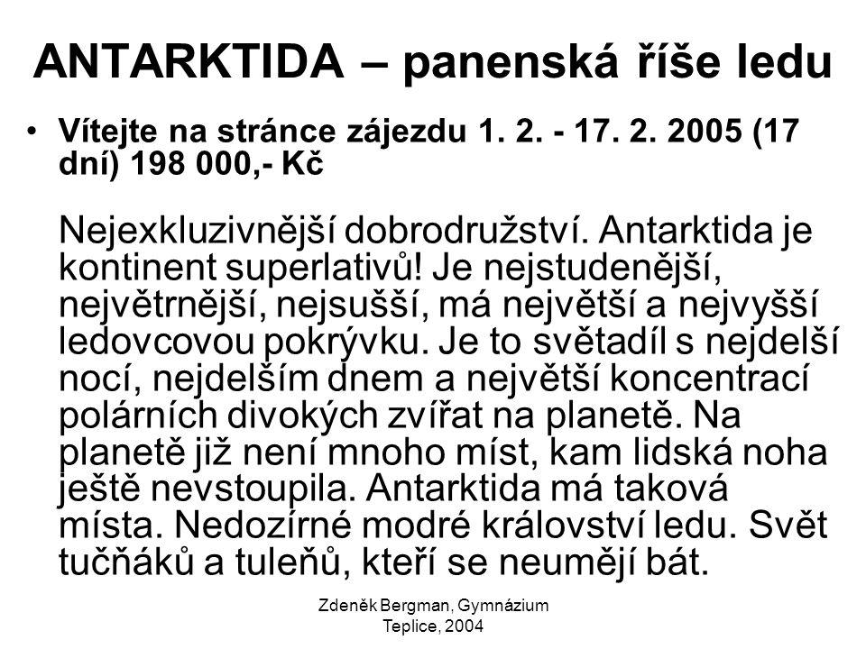 ANTARKTIDA – panenská říše ledu