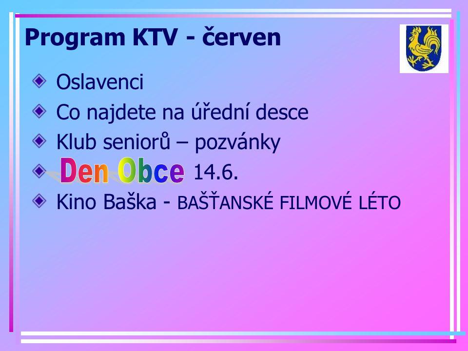 Program KTV - červen Den Obce Oslavenci Co najdete na úřední desce