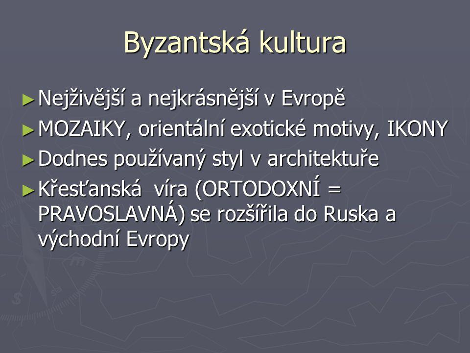 Byzantská kultura Nejživější a nejkrásnější v Evropě