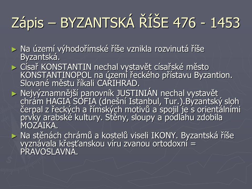 Zápis – BYZANTSKÁ ŘÍŠE 476 - 1453