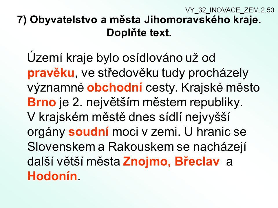 7) Obyvatelstvo a města Jihomoravského kraje. Doplňte text.