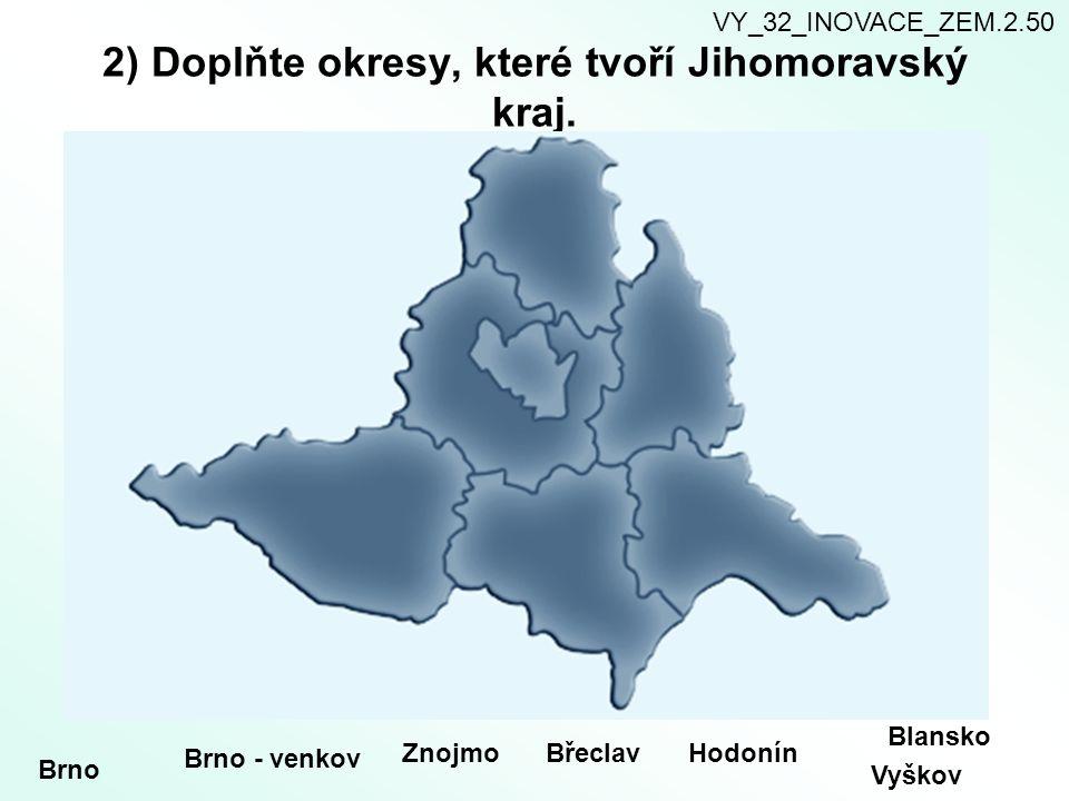 2) Doplňte okresy, které tvoří Jihomoravský kraj.