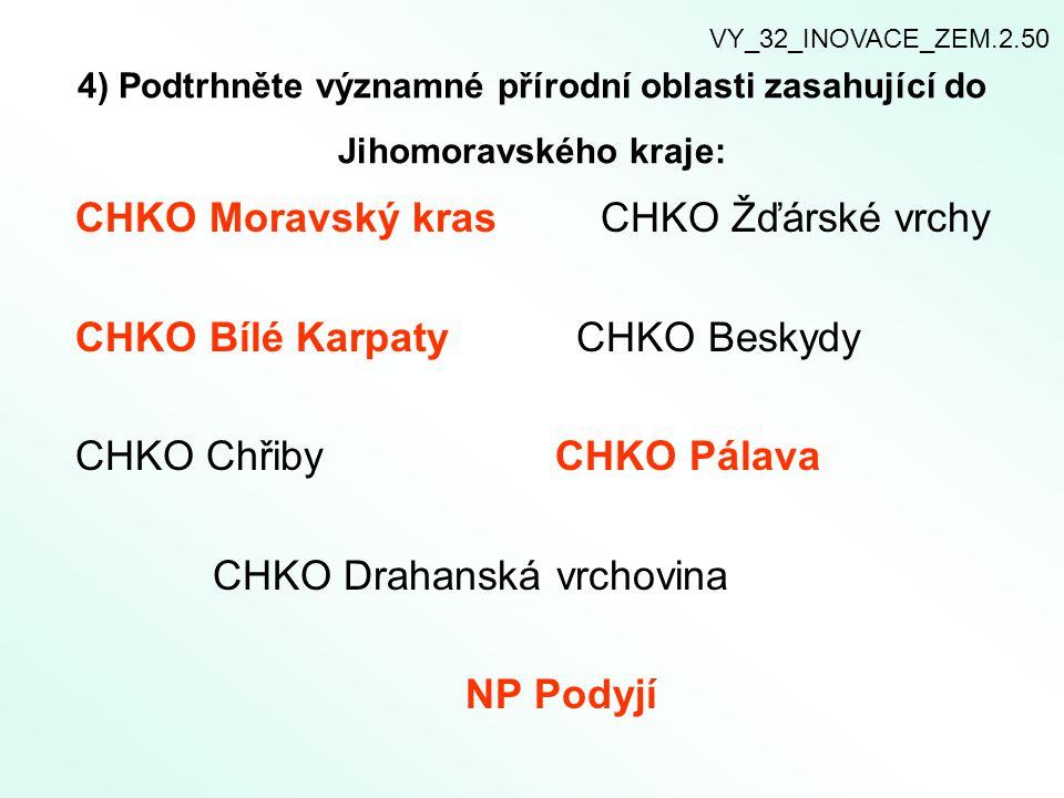 CHKO Moravský kras CHKO Žďárské vrchy CHKO Bílé Karpaty CHKO Beskydy