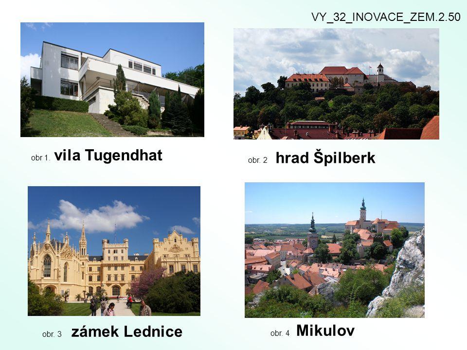 VY_32_INOVACE_ZEM.2.50 obr 1. vila Tugendhat obr. 2 hrad Špilberk