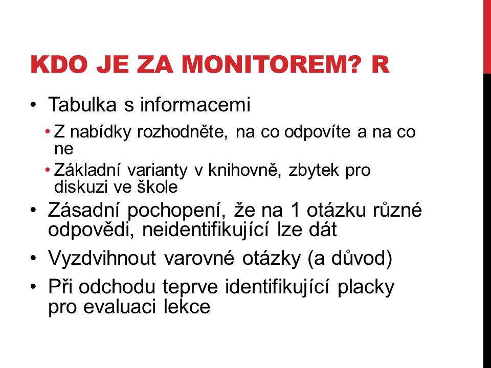 Kdo je za monitorem R Tabulka s informacemi