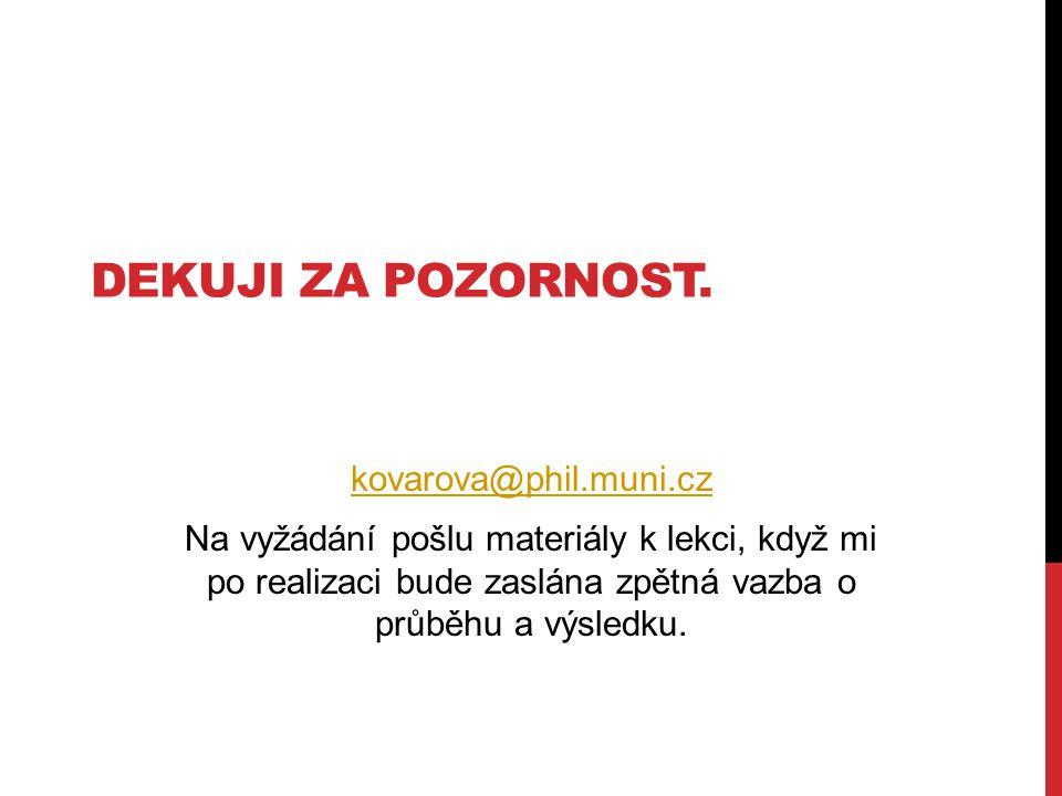 Dekuji za pozornost. kovarova@phil.muni.cz