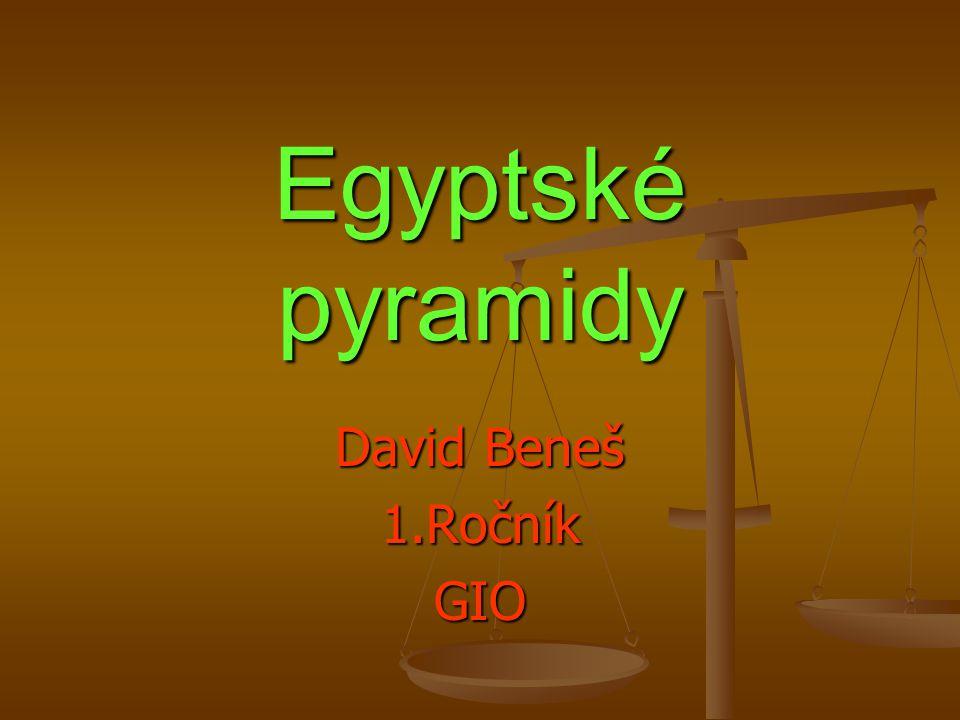Egyptské pyramidy David Beneš 1.Ročník GIO