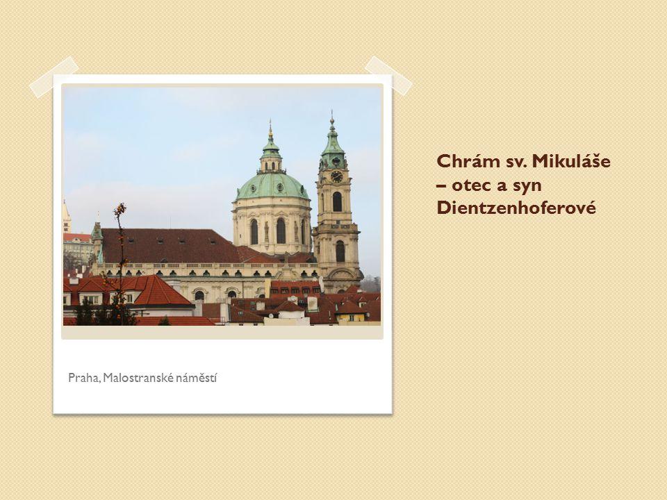 Chrám sv. Mikuláše – otec a syn Dientzenhoferové