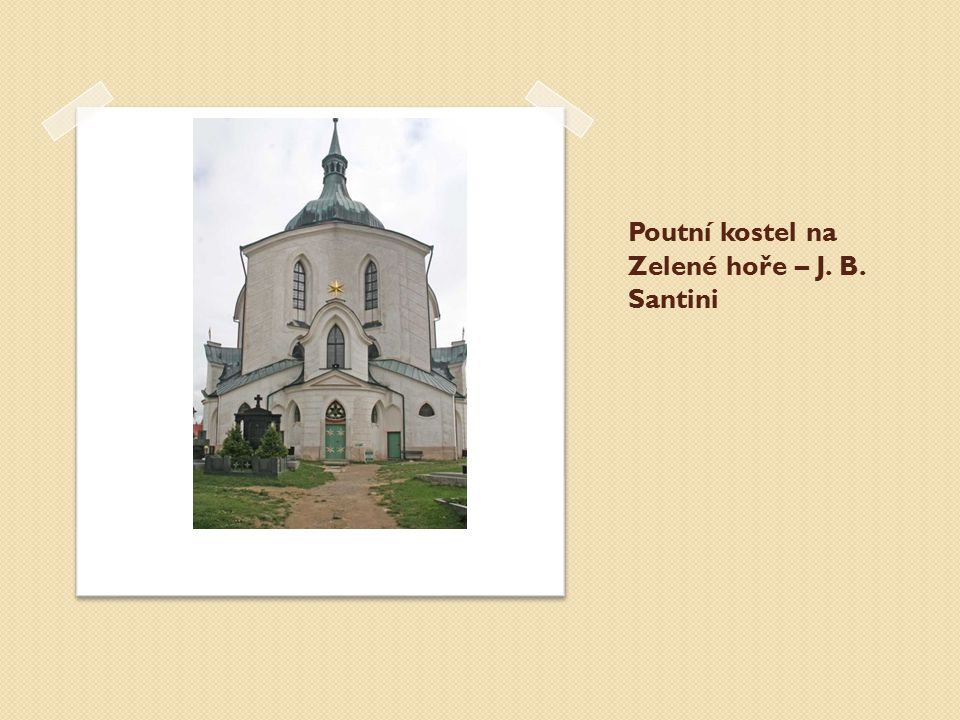 Poutní kostel na Zelené hoře – J. B. Santini