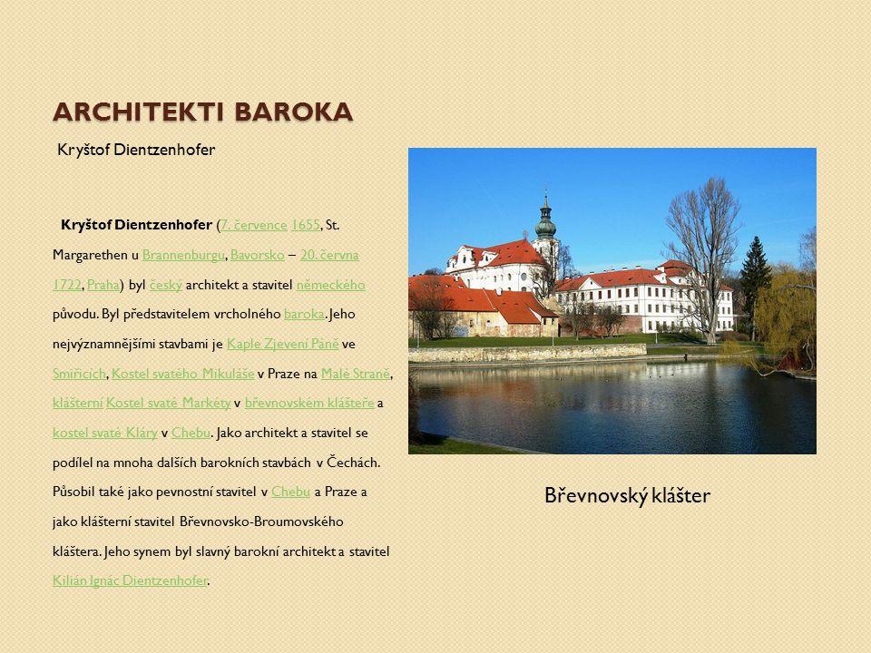 Architekti baroka Břevnovský klášter Kryštof Dientzenhofer
