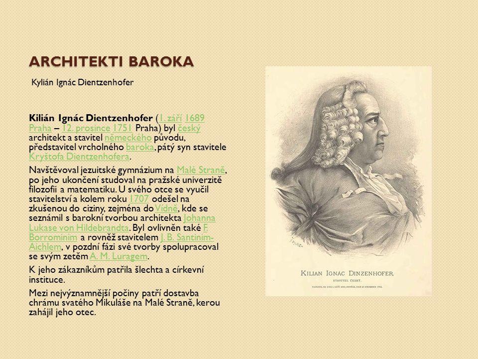 Architekti baroka Kylián Ignác Dientzenhofer.