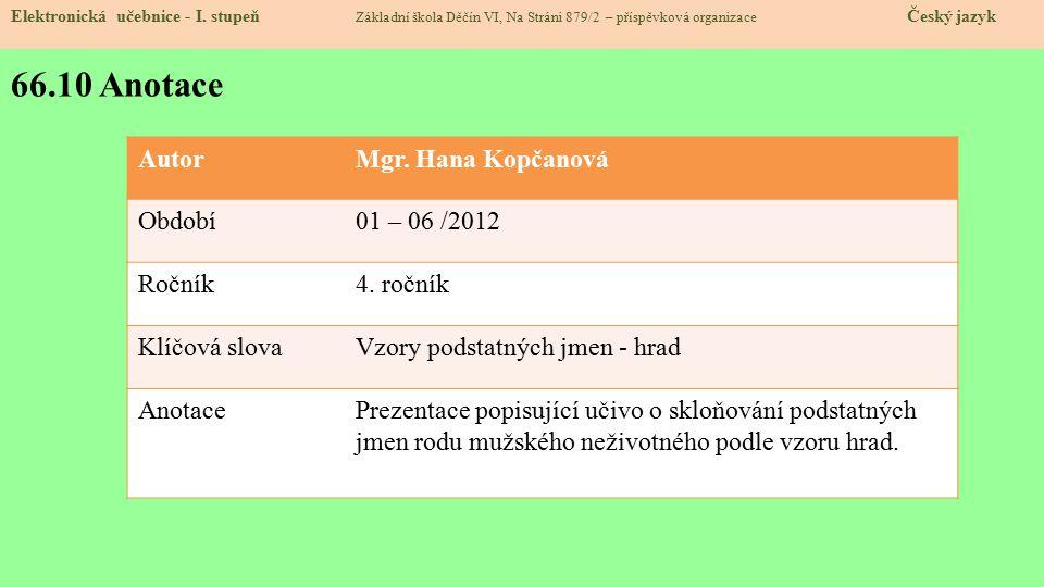 66.10 Anotace Autor Mgr. Hana Kopčanová Období 01 – 06 /2012 Ročník