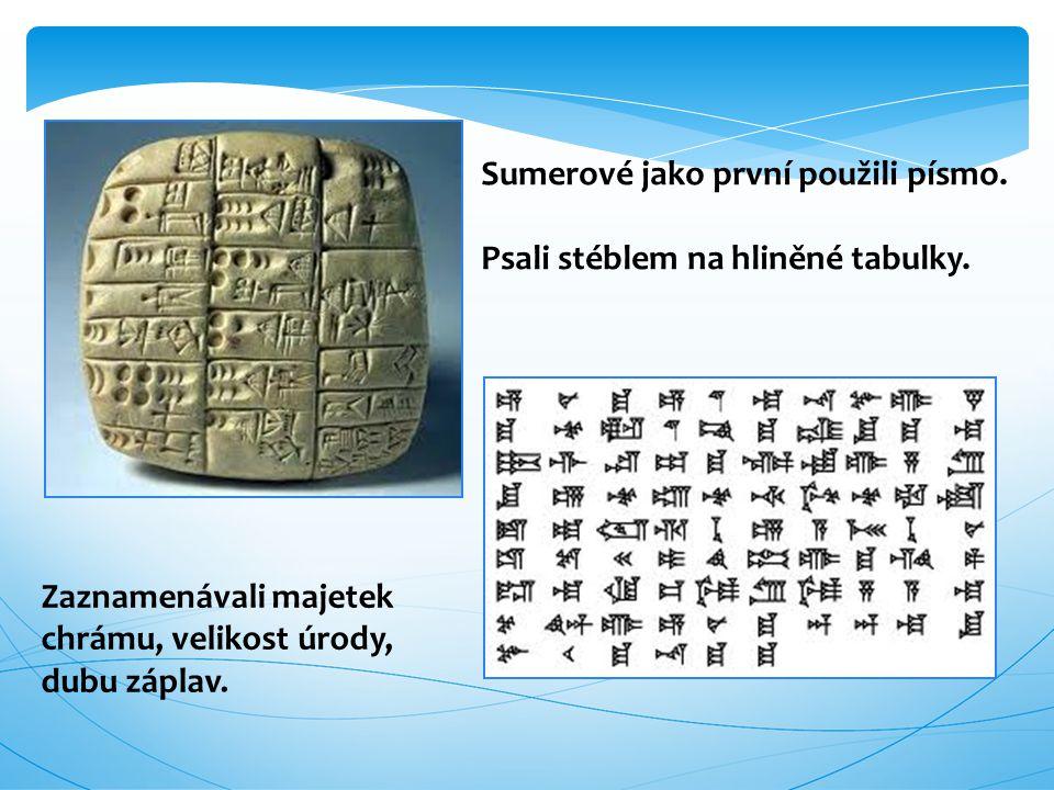 Sumerové jako první použili písmo.