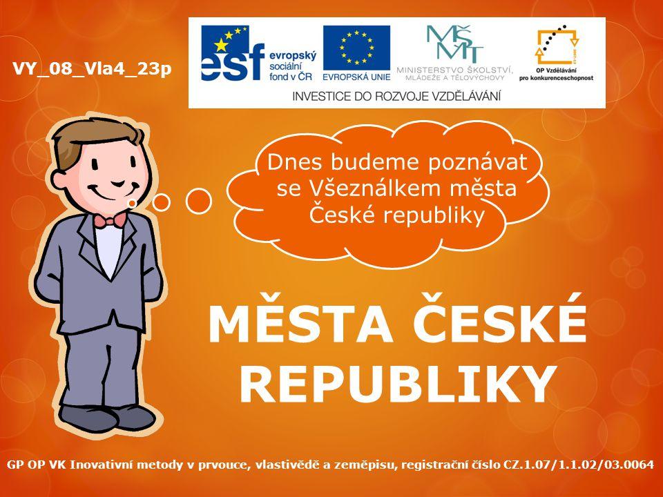Dnes budeme poznávat se Všeználkem města České republiky