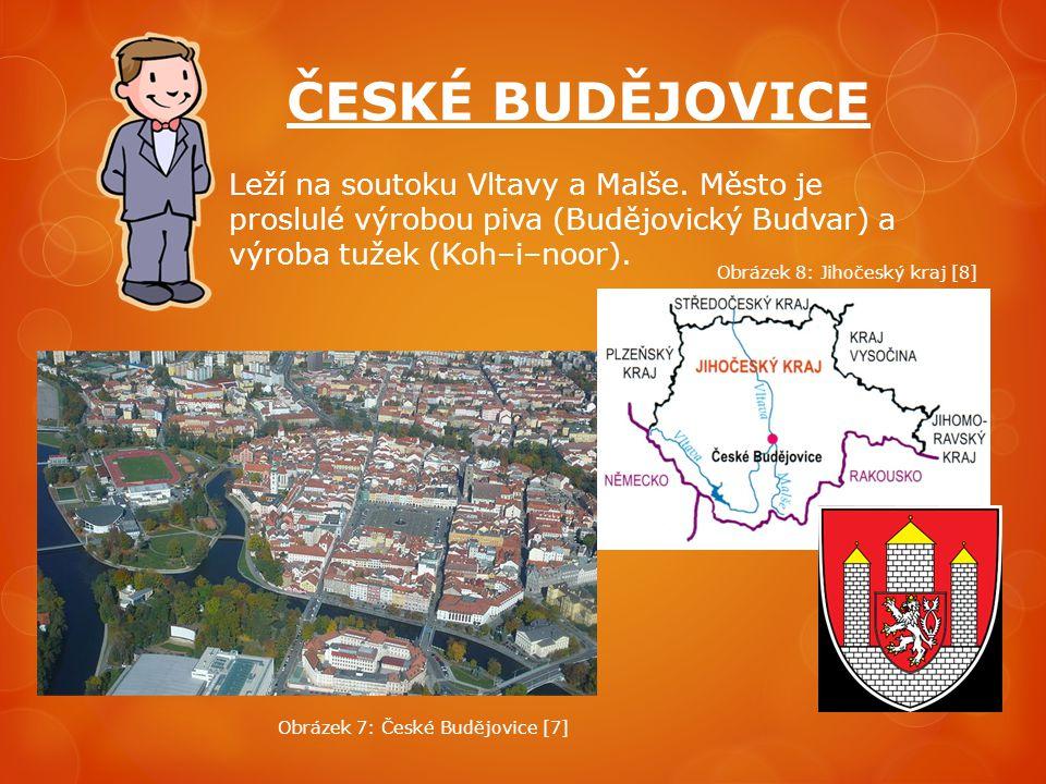 ČESKÉ BUDĚJOVICE Leží na soutoku Vltavy a Malše. Město je proslulé výrobou piva (Budějovický Budvar) a výroba tužek (Koh–i–noor).