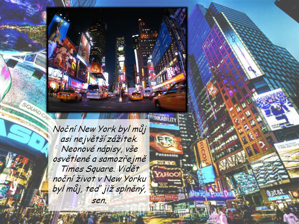 Noční New York byl můj asi největší zážitek