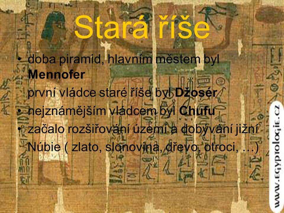 Stará říše doba piramid, hlavním městem byl Mennofer