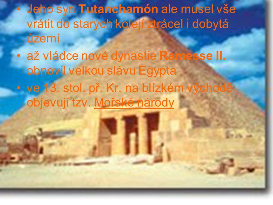 Jeho syn Tutanchamón ale musel vše vrátit do starých kolejí ztrácel i dobytá území