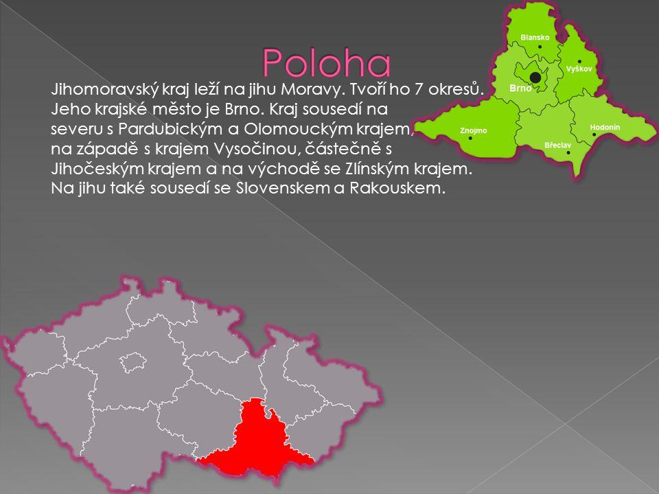 Poloha Jihomoravský kraj leží na jihu Moravy. Tvoří ho 7 okresů.
