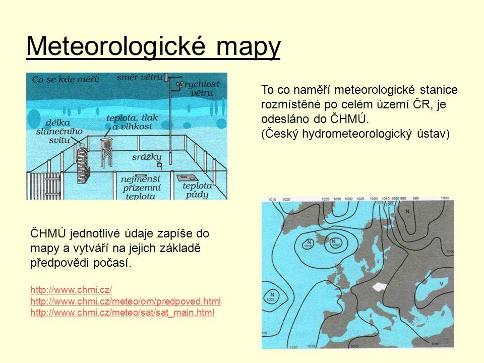 Meteorologické mapy To co naměří meteorologické stanice rozmístěné po celém území ČR, je odesláno do ČHMÚ.