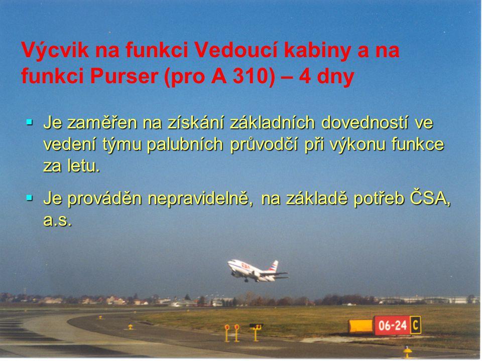 Výcvik na funkci Vedoucí kabiny a na funkci Purser (pro A 310) – 4 dny