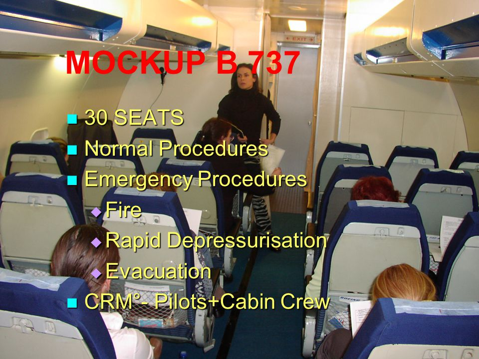 MOCKUP B 737 30 SEATS Normal Procedures Emergency Procedures Fire