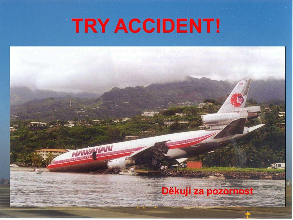 TRY ACCIDENT! Děkuji za pozornost
