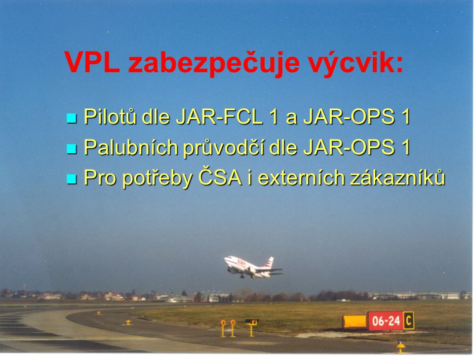 VPL zabezpečuje výcvik: