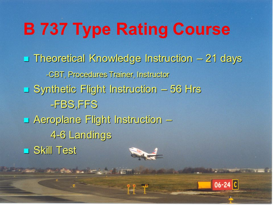 B 737 Type Rating Course Theoretical Knowledge Instruction – 21 days