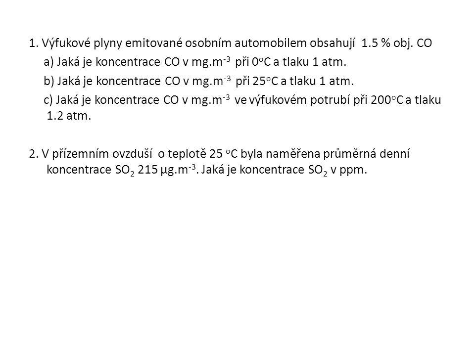 1. Výfukové plyny emitované osobním automobilem obsahují 1. 5 % obj