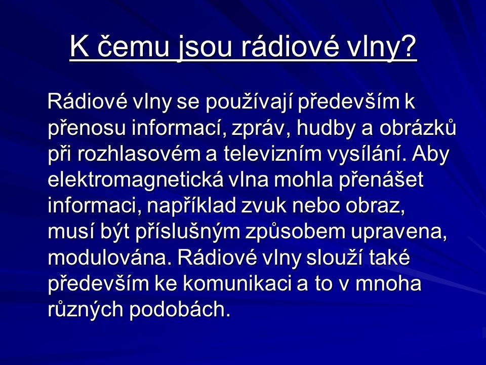K čemu jsou rádiové vlny