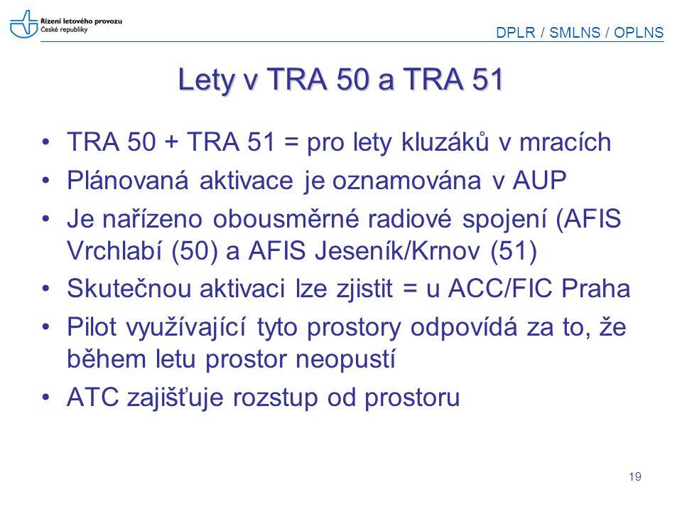 Lety v TRA 50 a TRA 51 TRA 50 + TRA 51 = pro lety kluzáků v mracích