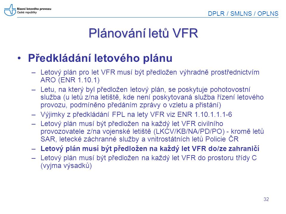 Plánování letů VFR Předkládání letového plánu