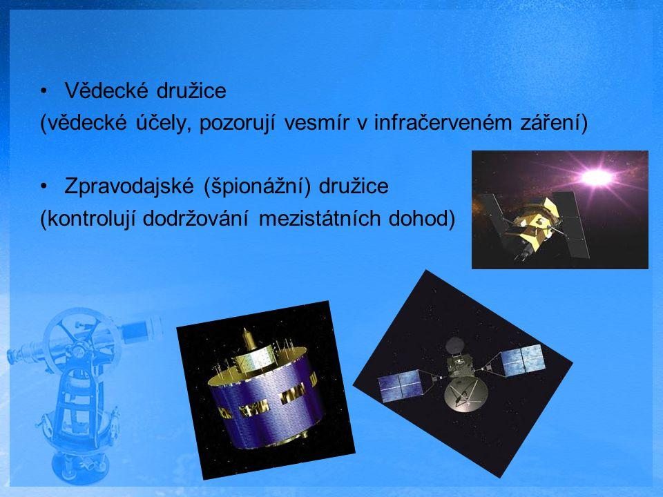 Vědecké družice (vědecké účely, pozorují vesmír v infračerveném záření) Zpravodajské (špionážní) družice.