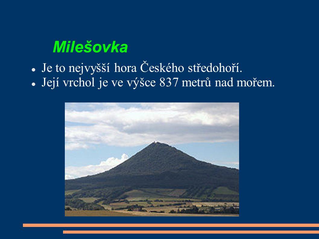 Milešovka Je to nejvyšší hora Českého středohoří.