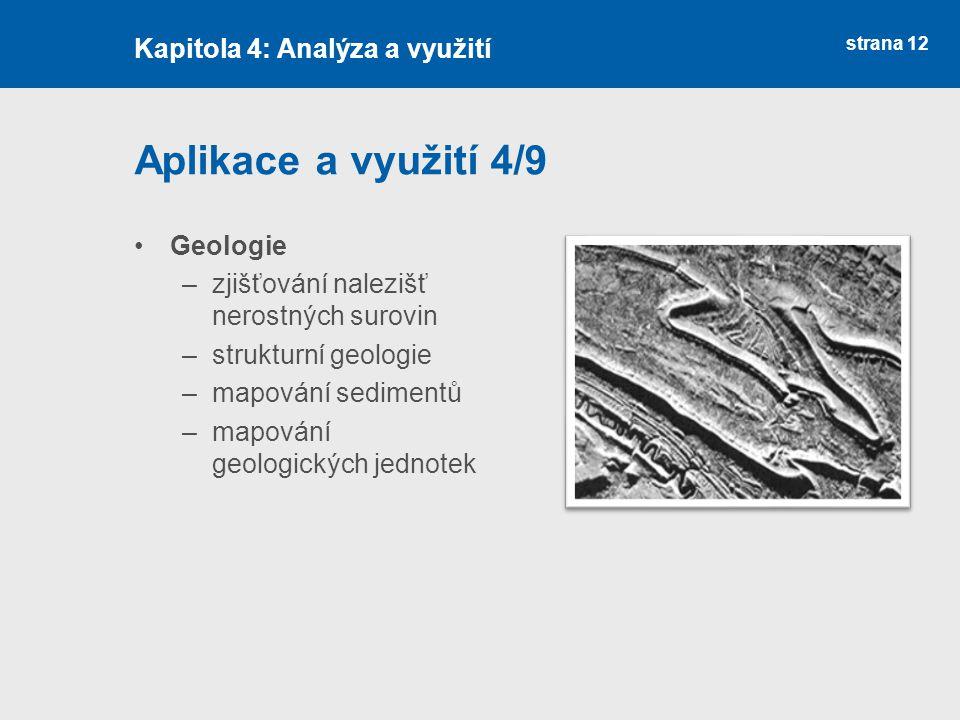 Aplikace a využití 4/9 Kapitola 4: Analýza a využití Geologie