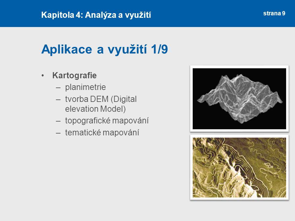 Aplikace a využití 1/9 Kapitola 4: Analýza a využití Kartografie