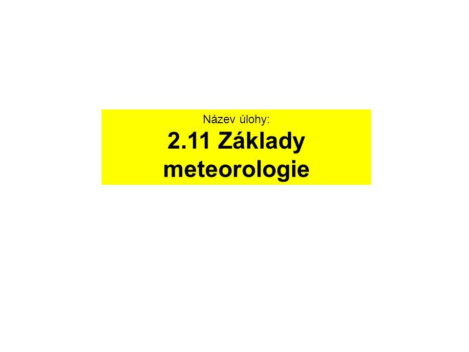Název úlohy: 2.11 Základy meteorologie