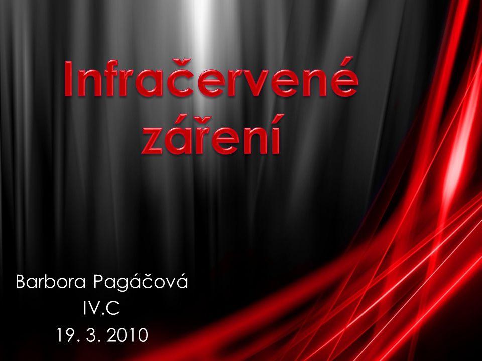 Infračervené záření Barbora Pagáčová IV.C 19. 3. 2010