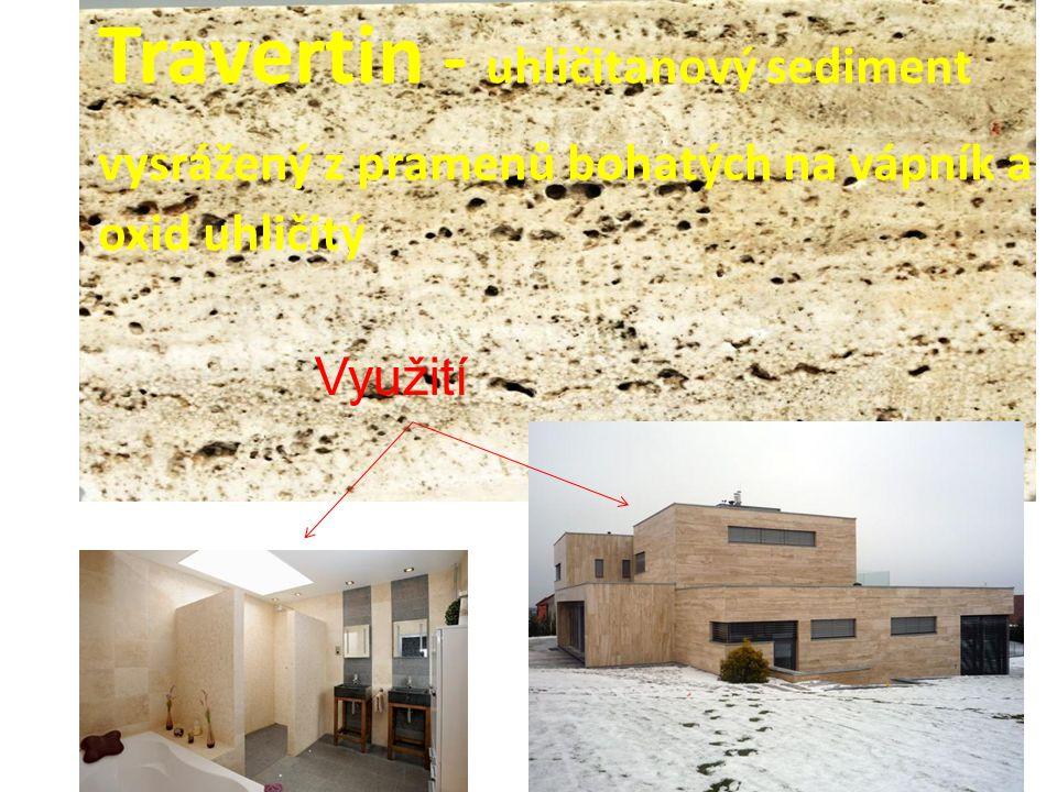 Travertin - uhličitanový sediment vysrážený z pramenů bohatých na vápník a oxid uhličitý