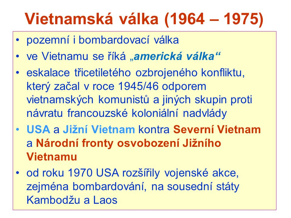Vietnamská válka (1964 – 1975) pozemní i bombardovací válka